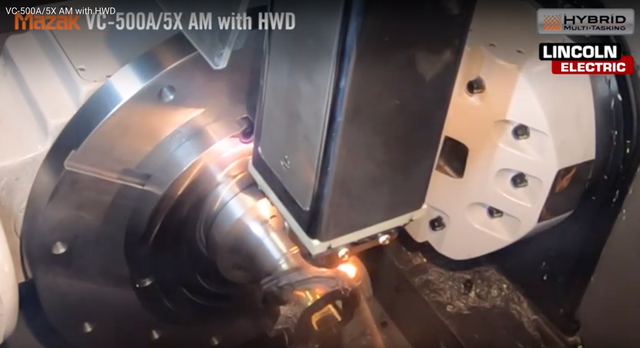 Mazak's VC-500A/5X AM with HWD incorporates Hot Wire additive manufacturing technology Mazak developed with Lincoln Electric